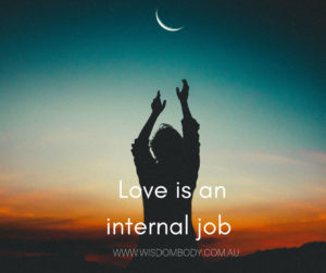 Love is an internal job